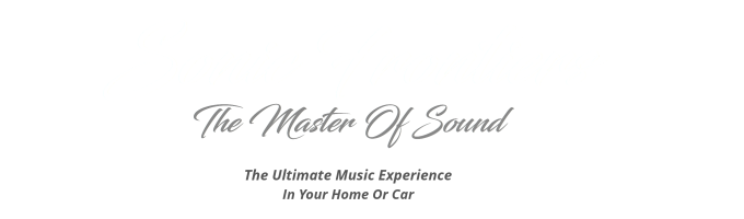 The Ultimate Hi-Fi Experience / High End Car Audio / High End Home Audio / Music In The Home